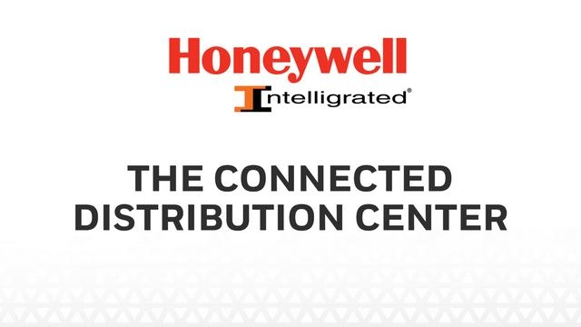 The Connected Distribution Center by Honeywell Intelligrated