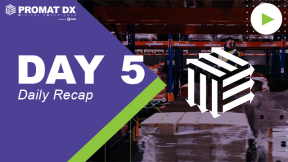 ProMatDX Daily Recap Day 5