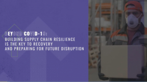 Keynote - Beyond COVID-19: Building Supply Chain Resilience is the Key to Recovery and Preparing for Future Disruption