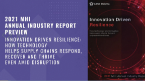 Keynote - 2021 MHI Annual Industry Report Preview Innovation Driven Resilience: How Technology Helps Supply Chains Respond, Recover and Thrive Even Amid Disruption