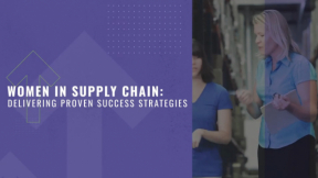 Keynote - Women in Supply Chain: Delivering Proven Success Strategies