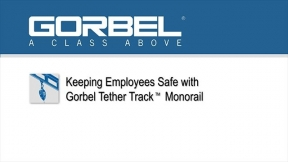Keeping Employees Safe with Gorbel Tether Track™ Monorail