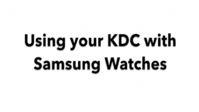 Using your KDC with a Samsung Watch